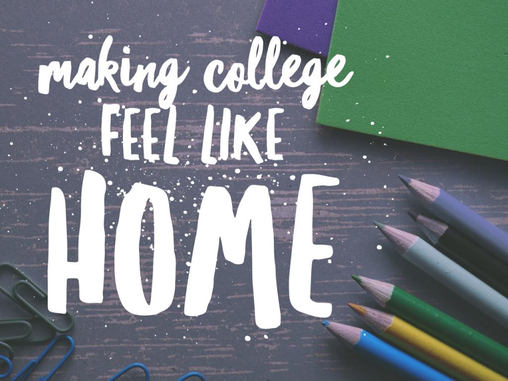 making college feel like home